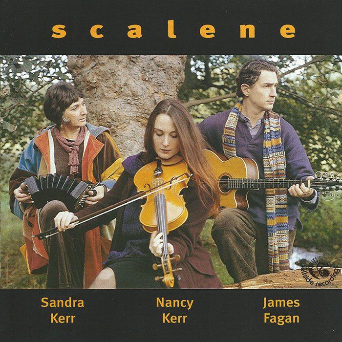 SANDRA KERR – NANCY KERR AND JAMES FAGAN – SCALENE