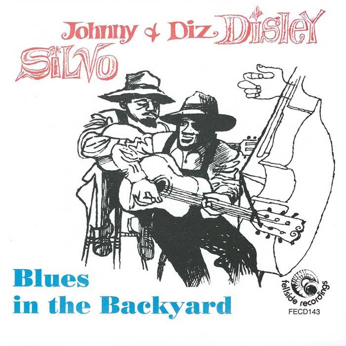 JOHNNY SILVO & DIZ DISLEY – BLUES IN THE BACK YARD
