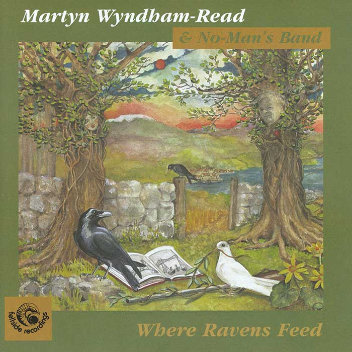 MARTYN WYNDHAM-READ AND NO MAN'S BAND – WHERE RAVENS FEED