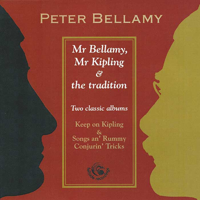 PETER BELLAMY – MR BELLAMY – MR KIPLING AND THE TRADITION
