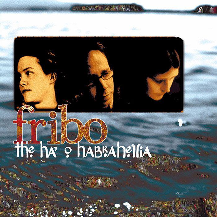 FRIBO – THE HA' O' HABRAHELLIA