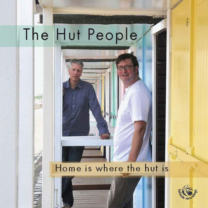 THE HUT PEOPLE – HOME IS WHERE THE HUT IS