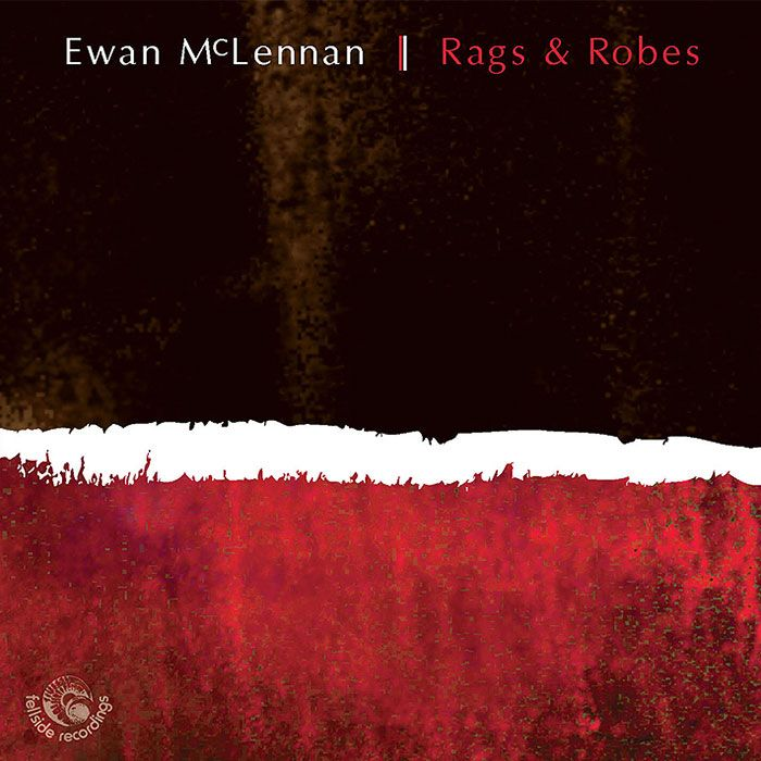 EWAN McLENNAN – RAGS & ROBES