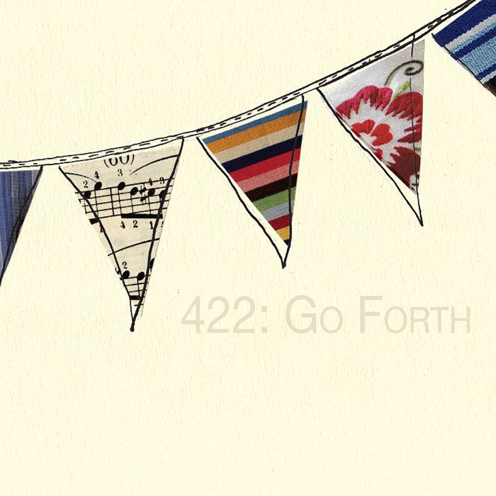422 – GO FORTH