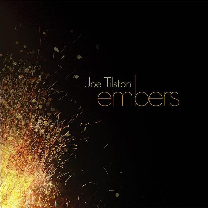 JOE TILSTON – EMBERS