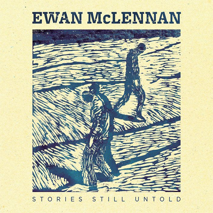 EWAN McLENNAN – STORIES STILL UNTOLD