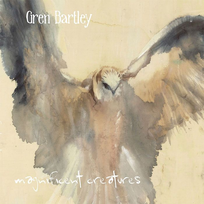 GREN BARTLEY – MAGNIFICENT CREATURES