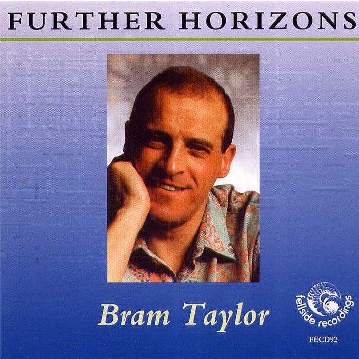 BRAM TAYLOR – FURTHER HORIZONS