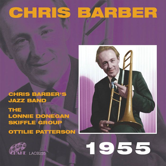 CHRIS BARBER'S JAZZ BAND With LONNIE DONEGAN'S SKIFFLE GROUP & OTTILIE PATTERSON – CHRIS BARBER 1955