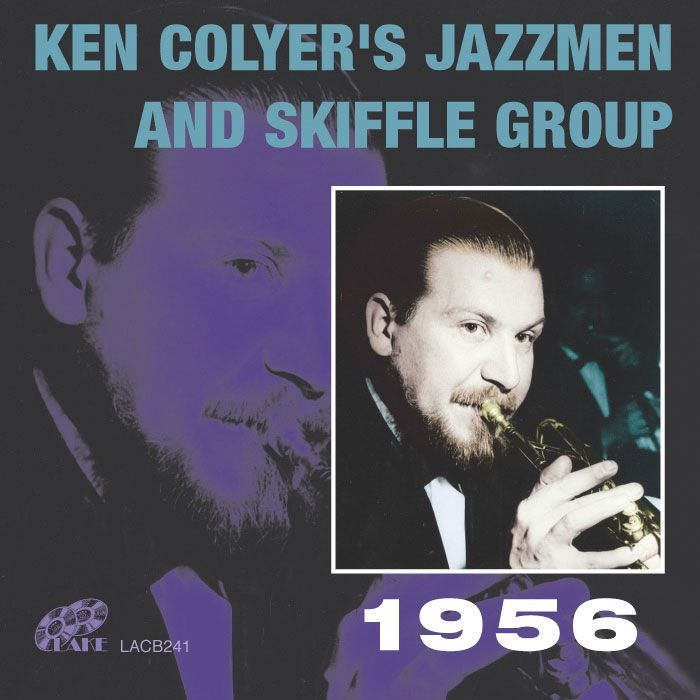 KEN COLYER'S JAZZMEN And SKIFFLE GROUP – KEN COLYER 1956