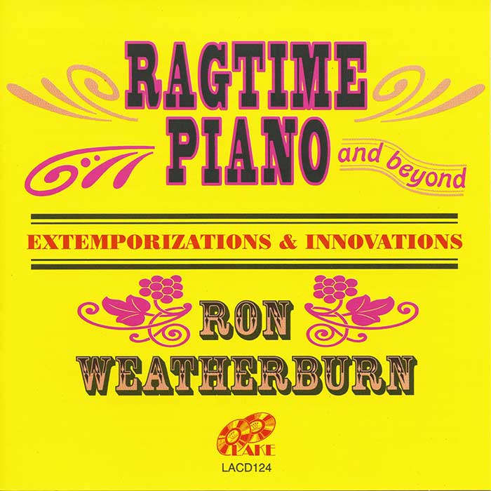 RON WEATHERBURN – RAGTIME PIANO & BEYOND – EXTEMPORISATIONS AND INNOVATIONS