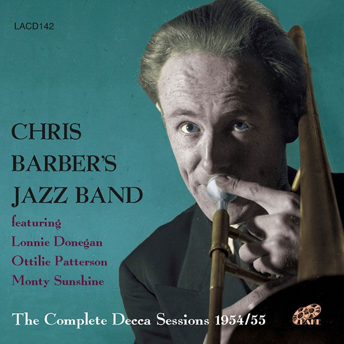 CHRIS BARBER'S JAZZ BAND – THE COMPLETE DECCA SESSIONS, 1954-55