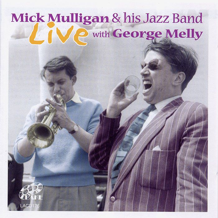 MICK MULLIGAN & HIS BAND With GEORGE MELLY – LIVE