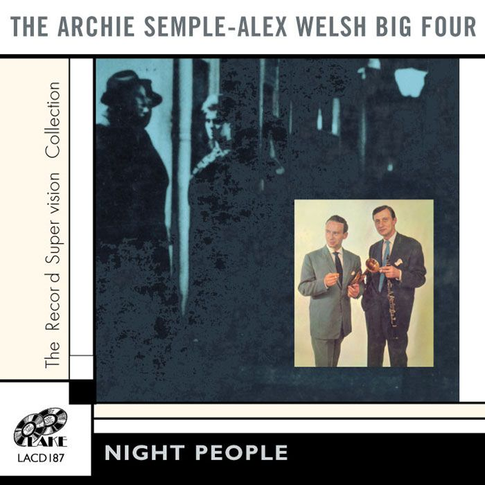 THE ARCHIE SEMPLE – ALEX WELSH BIG FOUR – NIGHT PEOPLE