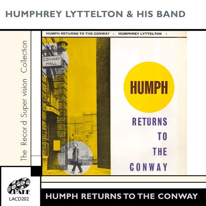 HUMPHREY LYTTELTON – HUMPH RETURNS TO THE CONWAY