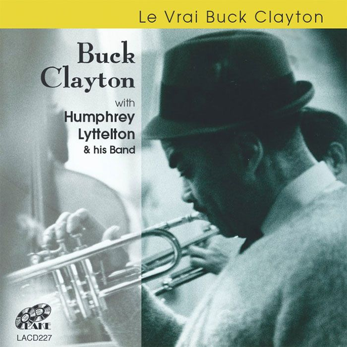 BUCK CLAYTON With HUMPHREY LYTTELTON & HIS BAND – LE VRAI BUCK CLAYTON