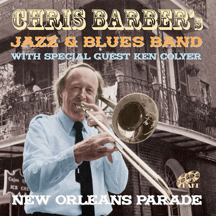 CHRIS BARBER'S JAZZ & BLUES BAND With KEN COLYER – NEW ORLEANS PARADE