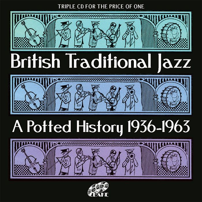 VARIOUS – BRITISH TRADITIONAL JAZZ – A POTTED HISTORY 1936 – 1963