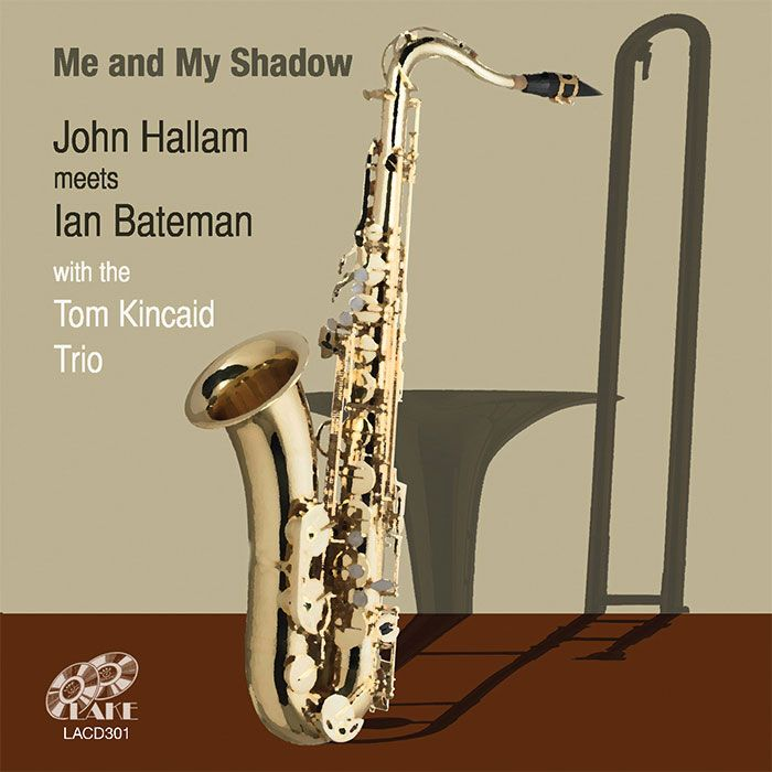 JOHN HALLAM & IAN BATEMAN With The Tom Kincaid Trio – ME AND MY SHADOW