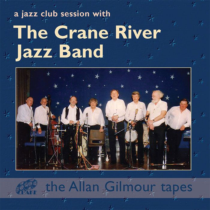 THE CRANE RIVER JAZZ BAND – A JAZZ CLUB SESSION WITH THE CRANE RIVER JAZZ BAND