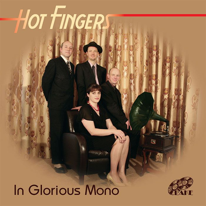 HOT FINGERS – IN GLORIOUS MONO