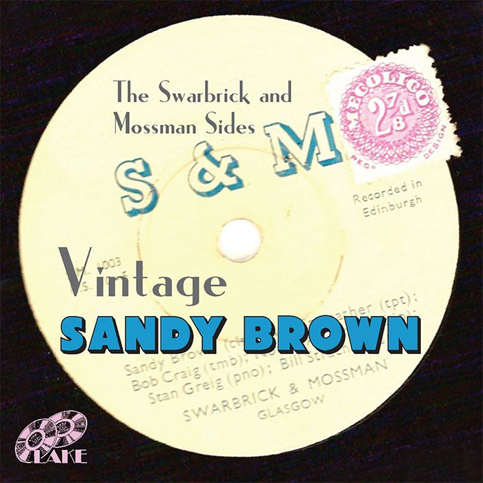 SANDY BROWN – VINTAGE SANDY BROWN – THE SWARBRICK & MOSSMAN SIDES