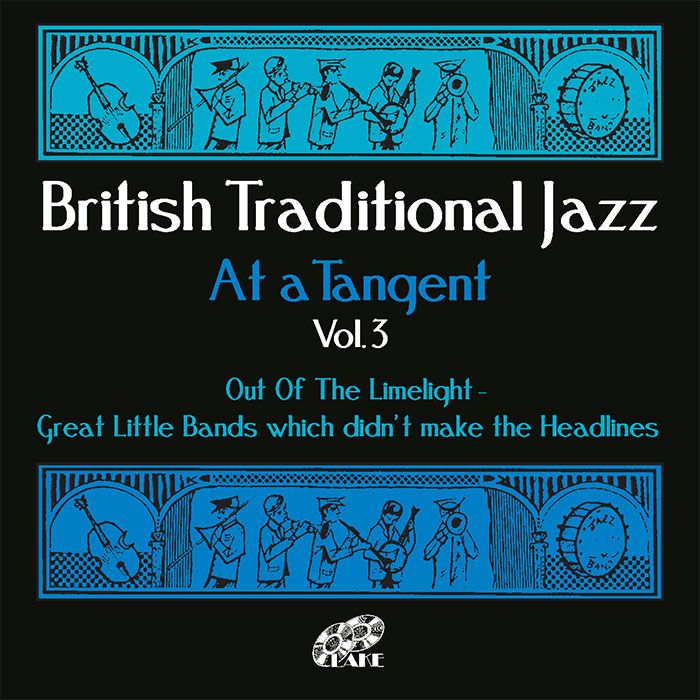 VARIOUS – BRITISH TRADITIONAL JAZZ – AT A TANGENT Vol.3
