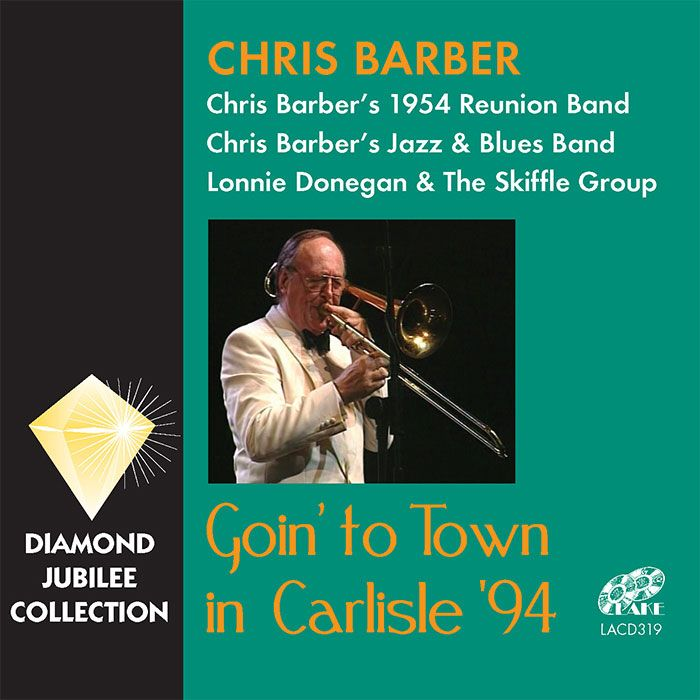 CHRIS BARBER – GOING TO TOWN IN CARLISLE '94