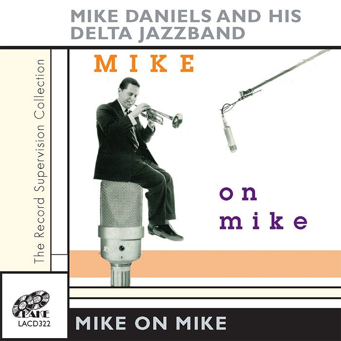 MIKE DANIELS & HIS DELTA JAZZ BAND – MIKE ON MIKE