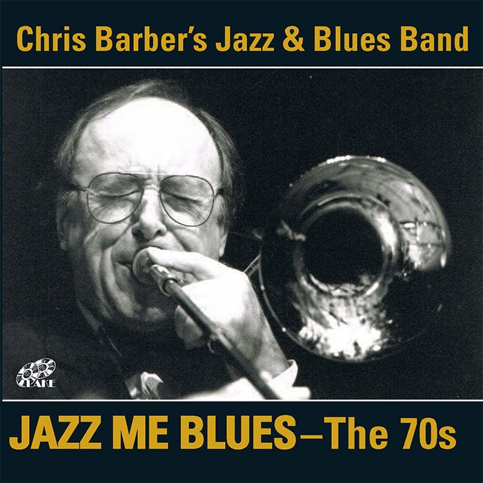 CHRIS BARBER'S JAZZ & BLUES BAND – JAZZ ME BLUES – THE 70s