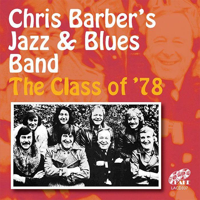 CHRIS BARBER'S JAZZ & BLUES BAND – CLASS OF '78