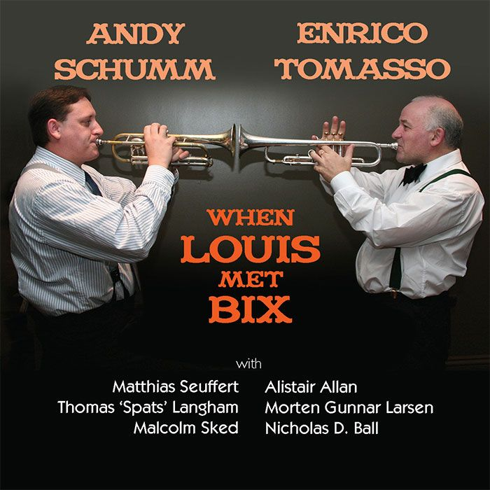 ANDY SCHUMM & ENRICO TOMASSO – WHEN LOUIS MET BIX