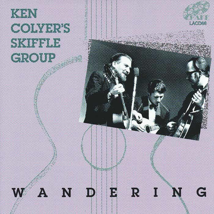 KEN COLYER'S SKIFFLE GROUP – WANDERING