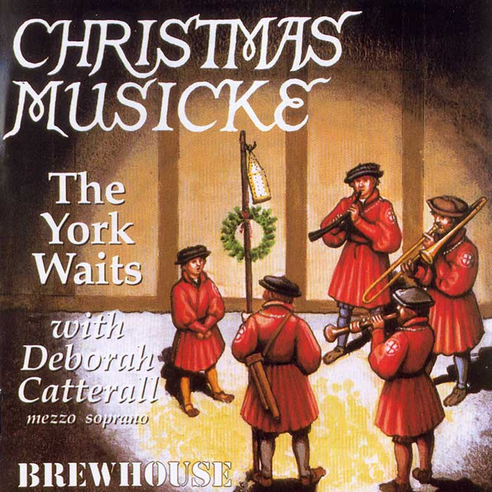 THE YORK WAITS With DEBORAH CATTERALL – CHRISTMAS MUSICKE