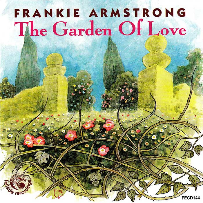 FRANKIE ARMSTRONG – THE GARDEN OF LOVE