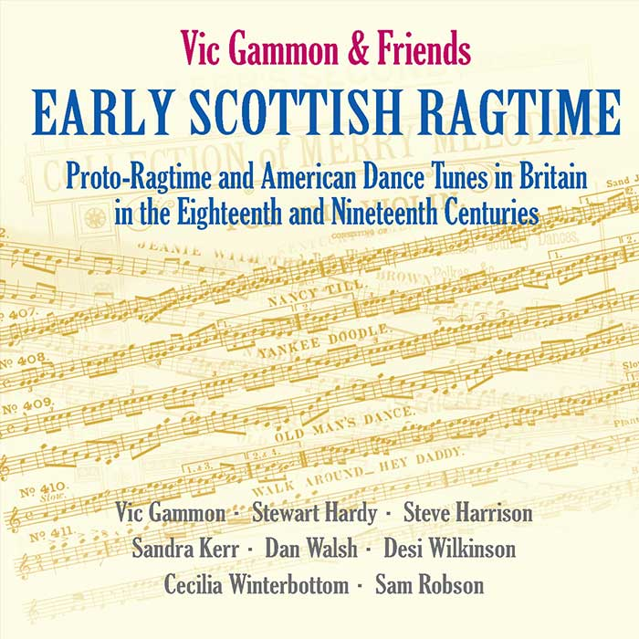 VIC GAMMON & FRIENDS – EARLY SCOTTISH RAGTIME