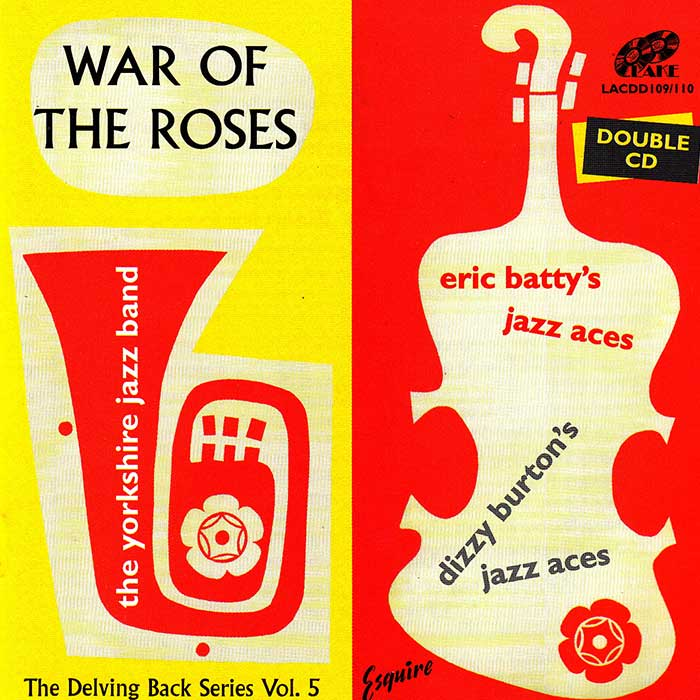 THE YORKSHIRE JAZZ BAND/ERIC BATTY'S JAZZ ACES/DIZZY BURTON'S JAZZ ACES – WAR OF THE ROSES